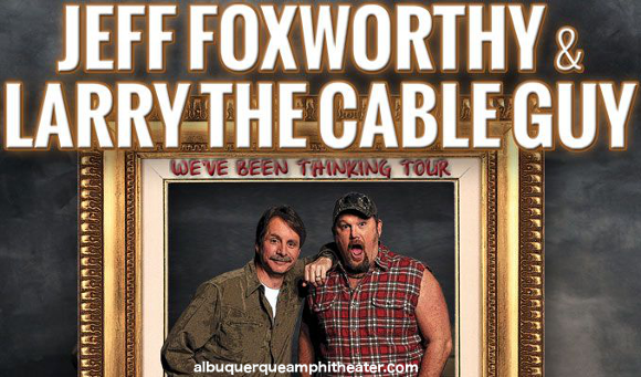 Jeff Foxworthy & Larry the Cable Guy at Isleta Amphitheater