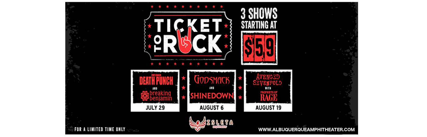 Ticket To Rock (Includes Shinedown, Avenged Sevenfold & Five Finger Death Punch Performances) at Isleta Amphitheater