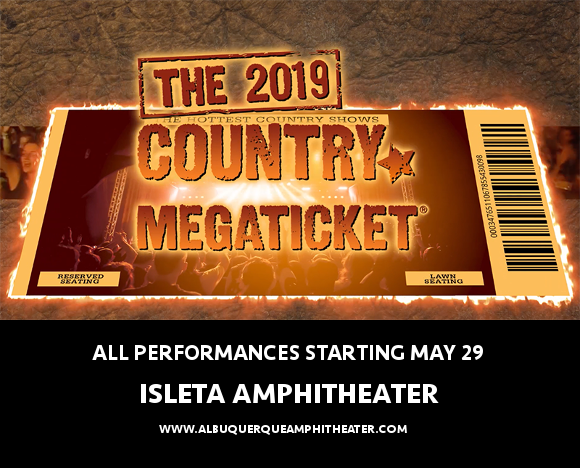 2019 Country Megaticket Tickets (Includes All Performances) at Isleta Amphitheater
