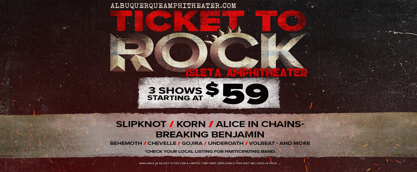 2019 Ticket To Rock Tickets (Includes All Performances) at Isleta Amphitheater
