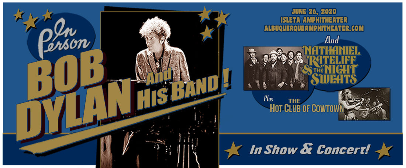 Bob Dylan, Nathaniel Rateliff and The Night Sweats & The Hot Club of Cowtown [CANCELLED] at Isleta Amphitheater